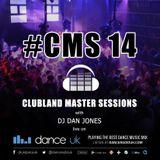 CMS14 - Clubland Master Sessions - DJ Dan Jones - Dance Radio UK (03/12/2015)