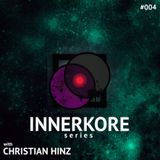 INNERKORE Series #004 - with CHRISTIAN HINZ