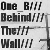 One_B///Behind The Wall  11/2011///
