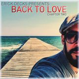 Erick Decks presents: BACK TO LOVE - Chapter Two