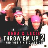 Onra & Lexis - Throw Em' Up vol.2