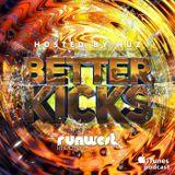 BETTER KICKS PODCAST - BOOTY BREAKS SESSION (DJ HUZ feat Rubi Dan) - VOL.3