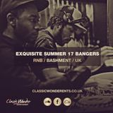 EXQUISITE SUMMER 17 BANGERS - RNB x BASHMENT x UK