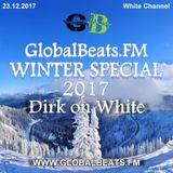 Dirk @ GlobalBeats.FM Winter Special 2017 [White Channel] (23rd December 2017)