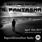 Il Fantasma || Featured Artist || Report2Dancefloor Radio