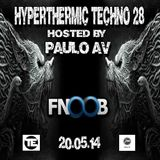 Hyperthermic Techno 28 Hosted by Paulo AV
