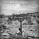 Washed Away By The Sea: Volume 8