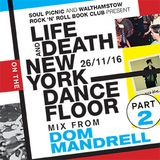 Life and Death on the new York Dancefloor pt 2 - Dom Mandrell