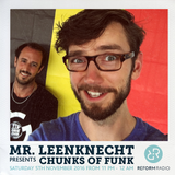 Mr Leenknecht presents Chunks of Funk 5th November 2016