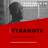 STAR RADIØ FM presents, The sound of  XtraNote Guest Mix