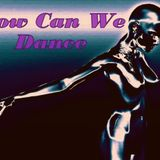 How Can We Dance