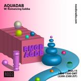 Aquadab W/ Romancing Gabba: 15th October '18