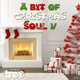 A Bit Of Christmas Soul V - Mixed By Dj Trey (2018)