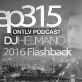 ONTLV PODCAST - Trance From Tel-Aviv - Episode 315 - 2016 Flashback - Mixed By DJ Helmano