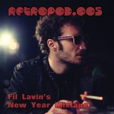 RETROPOD005 - Fil Lavin's New Year mixtape (Jan 2012)