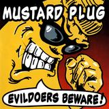 "Mustard Plug's ""Evildoer's Beware!"""