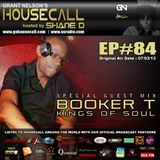 Housecall EP#84 (07/03/13) incl. a guest mix from Booker T