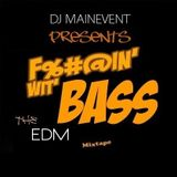 D.J.M.E. Dj MainEvent - Fuckin' Wit' Bass