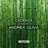 Cadenza Podcast 006 (Cycle) - Andrea Oliva