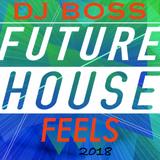 DJ BOSS_FUTURE_HOUSE_FEELS_2018