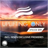 Ori Uplift - Uplifting Only 319 (March 21, 2019)