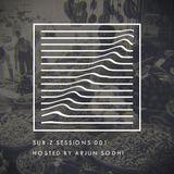Sub-Z Sessions 001 - Arjun Sodhi [27-01-2018]
