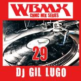 DJ Gil Lugo - CHMC WBMX Mix 29