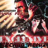 BLADERUNNER 2014 (MARK FEESH TECHNO REMIX)