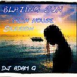 Blazin Sun  Tech House Session Dj Adam G