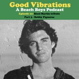 Good Vibrations: Episode 11 — Ricci Martin tribute PT 3 • Bobby Figueroa