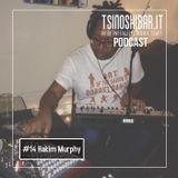 Tsinoshi Podcast #14: Hakim Murphy LIVE