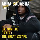 Abra Cadabra (Live) | Dr. Martens On Air: The Great Escape