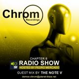 Chrom Radio Show by Pedro Mercado - Chapter 8 (August 2017) + Guest Mix by The Note V