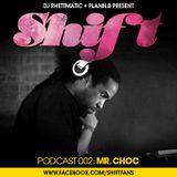 SHIFT Podcast 002: Mr. Choc