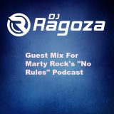 "DJ Ragoza - Guest Mix For Marty Rock's ""No Rules"" Podcast"