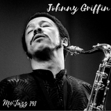 Mo'Jazz 191: Johnny Griffin Special