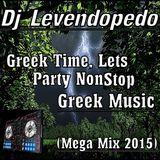 Dj_Levendopedo - Greek Time Lets Party Nonstop Greek Music (Mega Mix 2015)