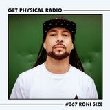 Get Physical Radio #367 (Guestmix by Roni Size)