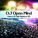Dance & Club Madness #1 - DJ Open Mind