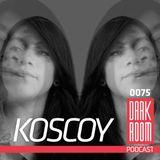 DARK ROOM Podcast 0075: Koscoy