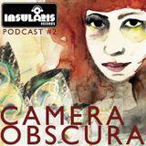 Insularis Records Podcast #2: Camera Obscura
