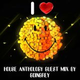 House  Anthology part 13 guest mix by Goingrey