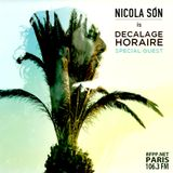 Nicola Son is Décalage Horaire special guest