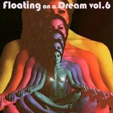 Floating on a Dream vol.6