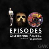 101 - Celebrating Fandom Part 2: Star Trek, Horror Films, and Video Games