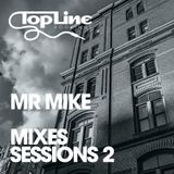 Topline Bookings - Mixes Sessions 2 by Mr Mike
