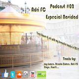 Adri FC - Podcast #02 (Especial navidad)