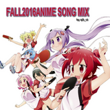 FALL2016ANIME song mix