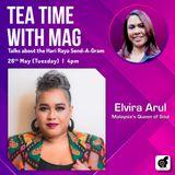 Tea Time with MAG - ElviraSingAGram with Elvira Arul