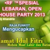 •RF ™ऌSPESIAL LEBARAN, OPEN HOUSE PARTY 2013